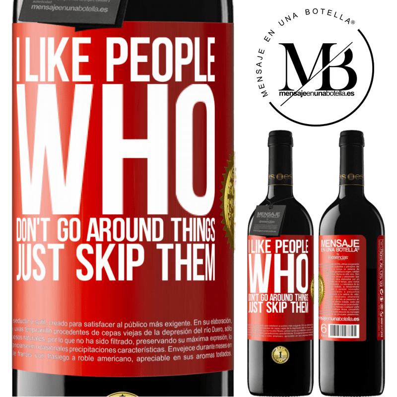 24,95 € Free Shipping | Red Wine RED Edition Crianza 6 Months I like people who don't go around things, just skip them Red Label. Customizable label Aging in oak barrels 6 Months Harvest 2018 Tempranillo