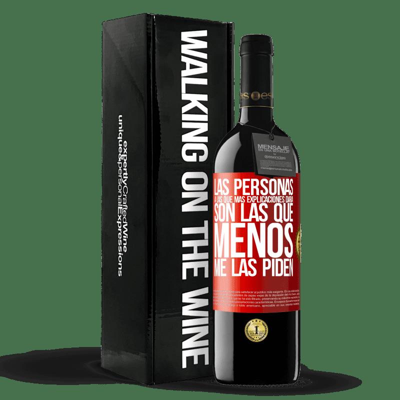 24,95 € Envoi gratuit | Vin rouge Édition RED Crianza 6 Mois Les personnes que je donnerais le plus d'explications sont celles qui les demandent le moins Étiquette Rouge. Étiquette personnalisable Vieillissement en fûts de chêne 6 Mois Récolte 2018 Tempranillo