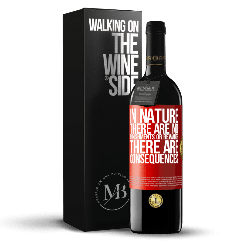 24,95 € Free Shipping | Red Wine RED Edition Crianza 6 Months In nature there are no punishments or rewards, there are consequences Red Label. Customizable label Aging in oak barrels 6 Months Harvest 2018 Tempranillo