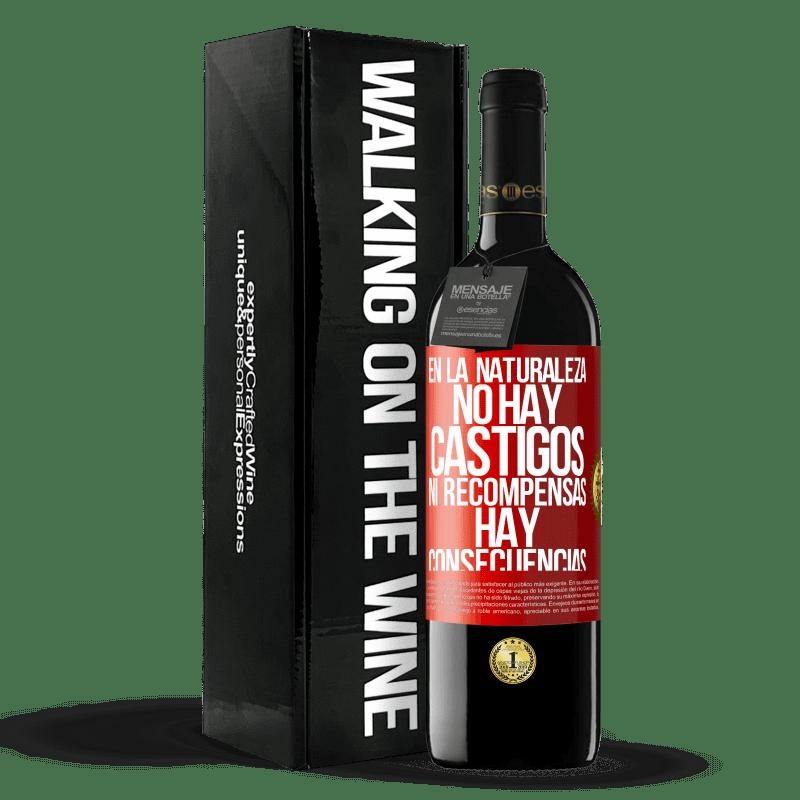 24,95 € Envoi gratuit   Vin rouge Édition RED Crianza 6 Mois Dans la nature, il n'y a pas de punitions ou de récompenses, il y a des conséquences Étiquette Rouge. Étiquette personnalisable Vieillissement en fûts de chêne 6 Mois Récolte 2018 Tempranillo
