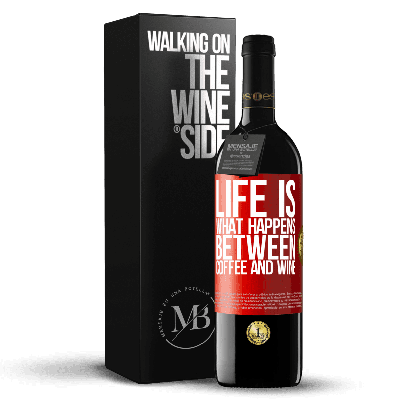 24,95 € Free Shipping | Red Wine RED Edition Crianza 6 Months Life is what happens between coffee and wine Red Label. Customizable label Aging in oak barrels 6 Months Harvest 2018 Tempranillo