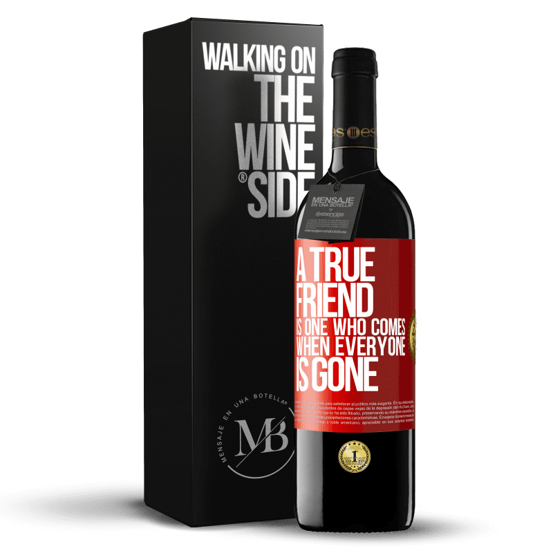 24,95 € Free Shipping | Red Wine RED Edition Crianza 6 Months A true friend is one who comes when everyone is gone Red Label. Customizable label Aging in oak barrels 6 Months Harvest 2018 Tempranillo