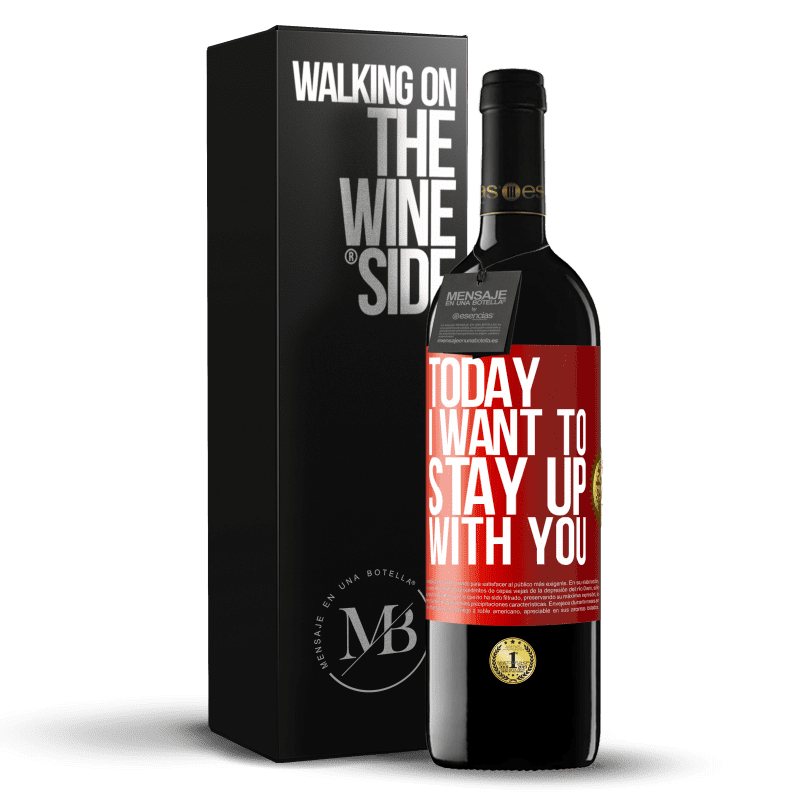 24,95 € Free Shipping | Red Wine RED Edition Crianza 6 Months Today I want to stay up with you Red Label. Customizable label Aging in oak barrels 6 Months Harvest 2018 Tempranillo