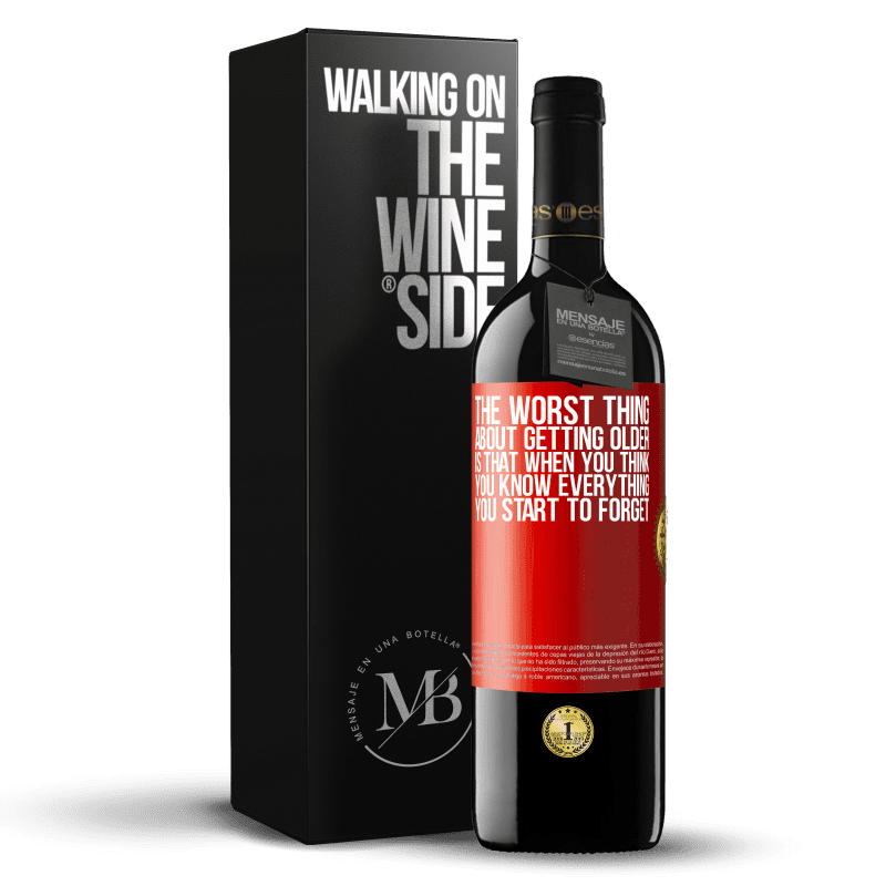 24,95 € Free Shipping | Red Wine RED Edition Crianza 6 Months The worst thing about getting older is that when you think you know everything, you start to forget Red Label. Customizable label Aging in oak barrels 6 Months Harvest 2018 Tempranillo