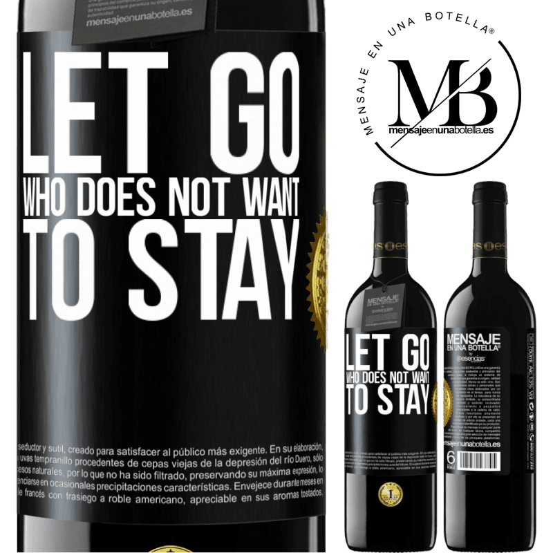 24,95 € Free Shipping | Red Wine RED Edition Crianza 6 Months Let go who does not want to stay Black Label. Customizable label Aging in oak barrels 6 Months Harvest 2018 Tempranillo