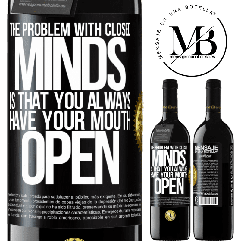 24,95 € Free Shipping | Red Wine RED Edition Crianza 6 Months The problem with closed minds is that you always have your mouth open Black Label. Customizable label Aging in oak barrels 6 Months Harvest 2018 Tempranillo