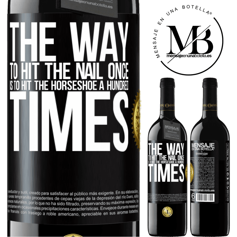 24,95 € Free Shipping | Red Wine RED Edition Crianza 6 Months The way to hit the nail once is to hit the horseshoe a hundred times Black Label. Customizable label Aging in oak barrels 6 Months Harvest 2018 Tempranillo