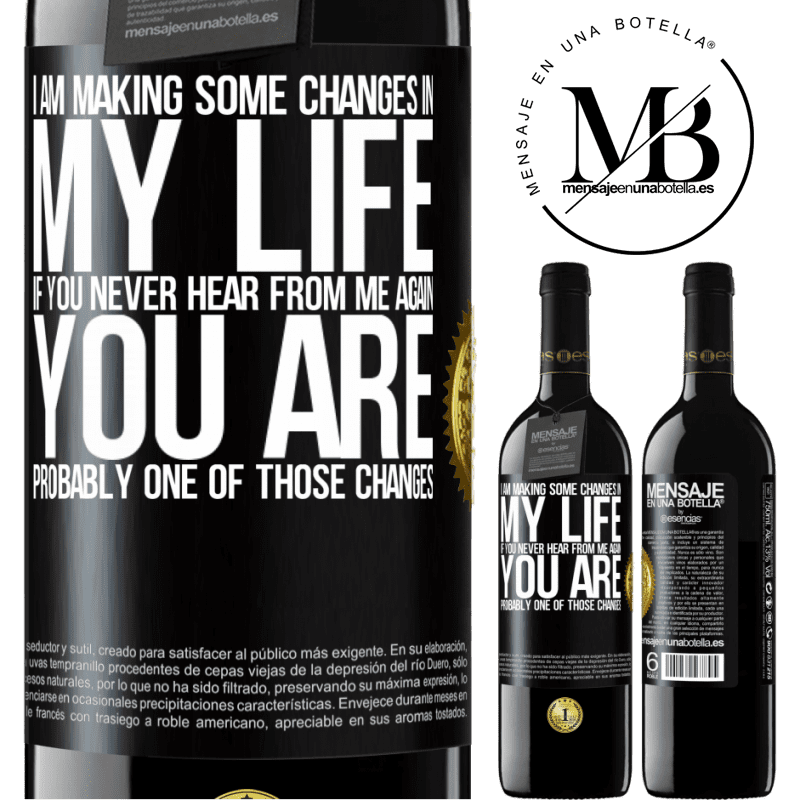 24,95 € Free Shipping | Red Wine RED Edition Crianza 6 Months I am making some changes in my life. If you never hear from me again, you are probably one of those changes Black Label. Customizable label Aging in oak barrels 6 Months Harvest 2018 Tempranillo