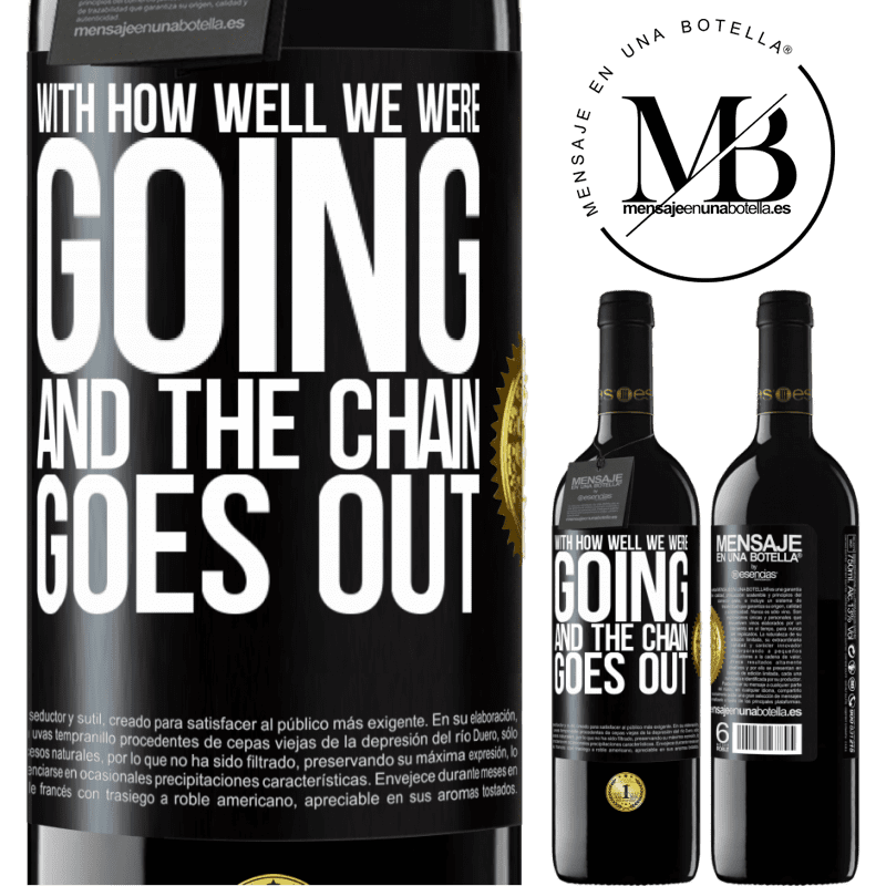 24,95 € Free Shipping | Red Wine RED Edition Crianza 6 Months With how well we were going and the chain goes out Black Label. Customizable label Aging in oak barrels 6 Months Harvest 2018 Tempranillo