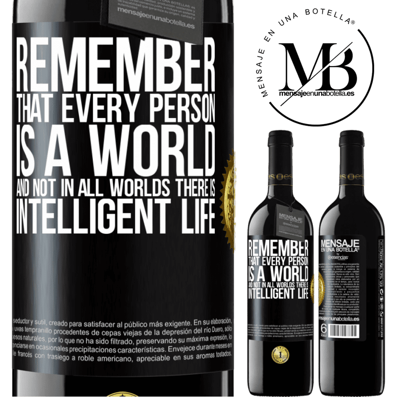 24,95 € Free Shipping | Red Wine RED Edition Crianza 6 Months Remember that every person is a world, and not in all worlds there is intelligent life Black Label. Customizable label Aging in oak barrels 6 Months Harvest 2018 Tempranillo