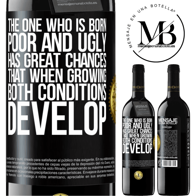 24,95 € Free Shipping | Red Wine RED Edition Crianza 6 Months The one who is born poor and ugly, has great chances that when growing ... both conditions develop Black Label. Customizable label Aging in oak barrels 6 Months Harvest 2018 Tempranillo
