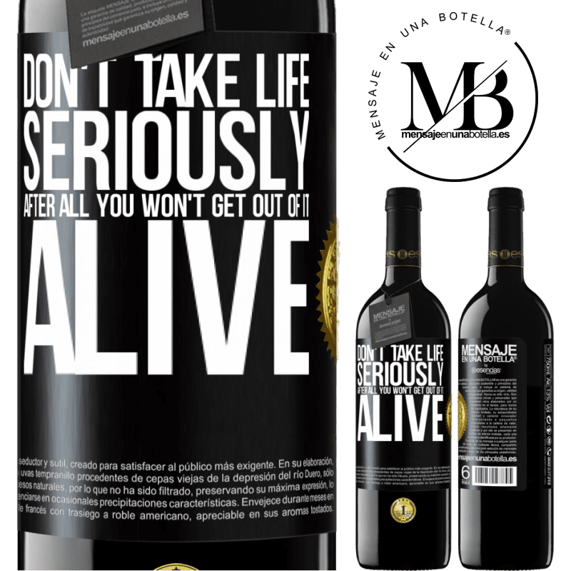24,95 € Free Shipping | Red Wine RED Edition Crianza 6 Months Don't take life seriously, after all, you won't get out of it alive Black Label. Customizable label Aging in oak barrels 6 Months Harvest 2018 Tempranillo