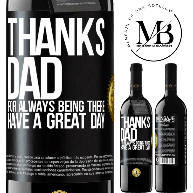 24,95 € Free Shipping   Red Wine RED Edition Crianza 6 Months Thanks dad, for always being there. Have a great day Black Label. Customizable label Aging in oak barrels 6 Months Harvest 2018 Tempranillo