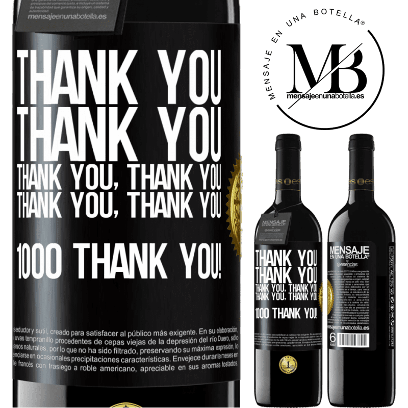 24,95 € Free Shipping | Red Wine RED Edition Crianza 6 Months Thank you, Thank you, Thank you, Thank you, Thank you, Thank you 1000 Thank you! Black Label. Customizable label Aging in oak barrels 6 Months Harvest 2018 Tempranillo