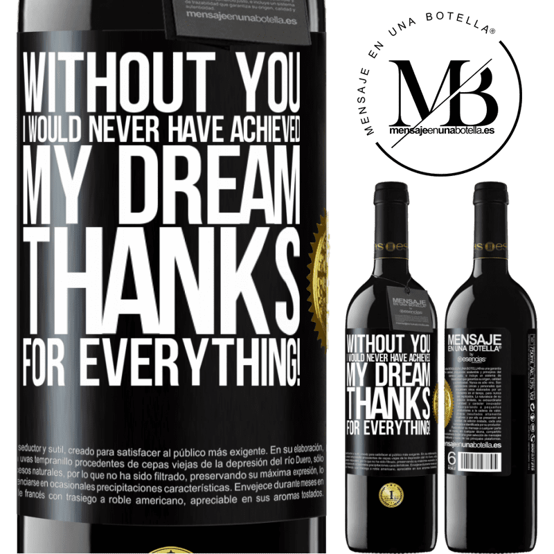 24,95 € Free Shipping | Red Wine RED Edition Crianza 6 Months Without you I would never have achieved my dream. Thanks for everything! Black Label. Customizable label Aging in oak barrels 6 Months Harvest 2018 Tempranillo