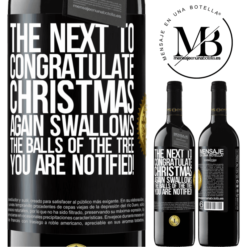 24,95 € Free Shipping | Red Wine RED Edition Crianza 6 Months The next to congratulate Christmas again swallows the balls of the tree. You are notified! Black Label. Customizable label Aging in oak barrels 6 Months Harvest 2018 Tempranillo