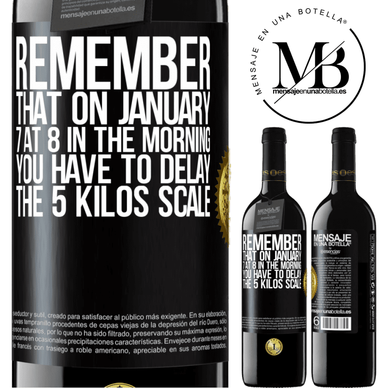 24,95 € Free Shipping | Red Wine RED Edition Crianza 6 Months Remember that on January 7 at 8 in the morning you have to delay the 5 Kilos scale Black Label. Customizable label Aging in oak barrels 6 Months Harvest 2018 Tempranillo