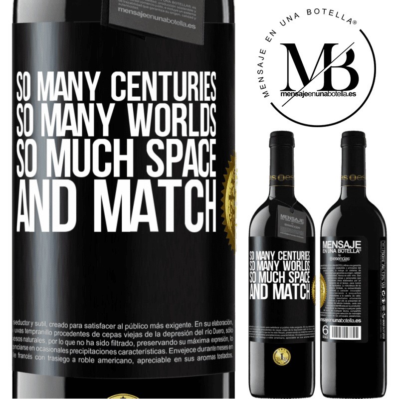 24,95 € Free Shipping   Red Wine RED Edition Crianza 6 Months So many centuries, so many worlds, so much space ... and match Black Label. Customizable label Aging in oak barrels 6 Months Harvest 2018 Tempranillo