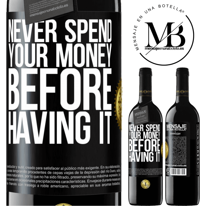24,95 € Free Shipping | Red Wine RED Edition Crianza 6 Months Never spend your money before having it Black Label. Customizable label Aging in oak barrels 6 Months Harvest 2018 Tempranillo