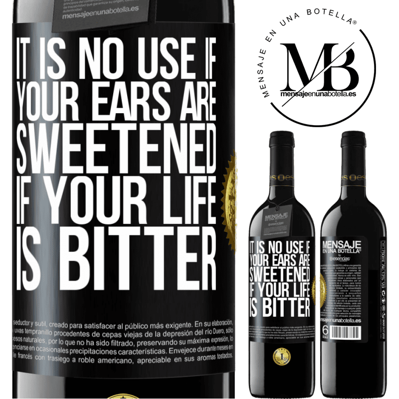 24,95 € Free Shipping | Red Wine RED Edition Crianza 6 Months It is no use if your ears are sweetened if your life is bitter Black Label. Customizable label Aging in oak barrels 6 Months Harvest 2018 Tempranillo