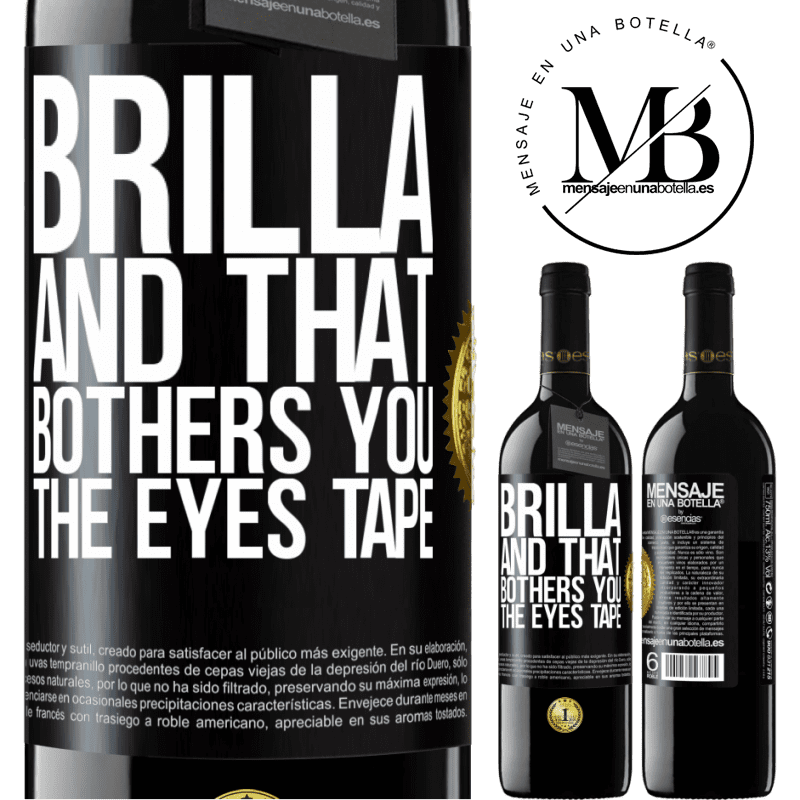 24,95 € Free Shipping   Red Wine RED Edition Crianza 6 Months Brilla and that bothers you, the eyes tape Black Label. Customizable label Aging in oak barrels 6 Months Harvest 2018 Tempranillo