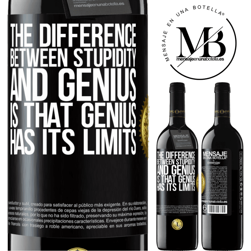 24,95 € Free Shipping | Red Wine RED Edition Crianza 6 Months The difference between stupidity and genius, is that genius has its limits Black Label. Customizable label Aging in oak barrels 6 Months Harvest 2018 Tempranillo