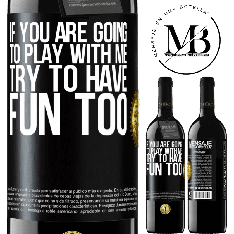 24,95 € Free Shipping | Red Wine RED Edition Crianza 6 Months If you are going to play with me, try to have fun too Black Label. Customizable label Aging in oak barrels 6 Months Harvest 2018 Tempranillo
