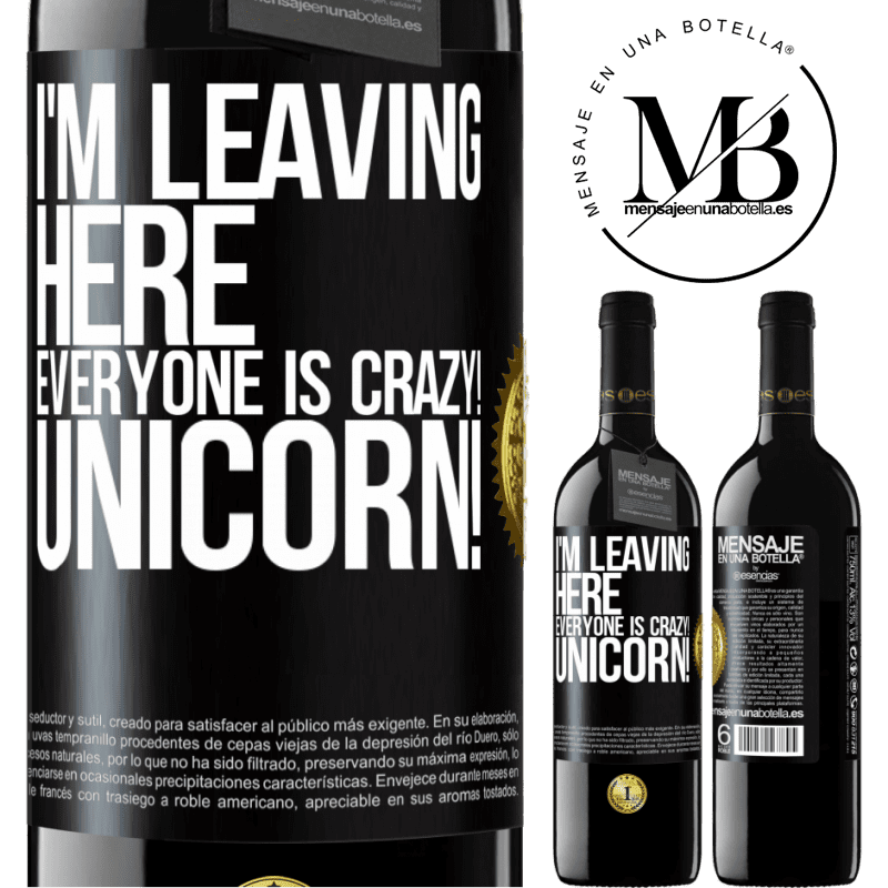 24,95 € Free Shipping | Red Wine RED Edition Crianza 6 Months I'm leaving here, everyone is crazy! Unicorn! Black Label. Customizable label Aging in oak barrels 6 Months Harvest 2018 Tempranillo