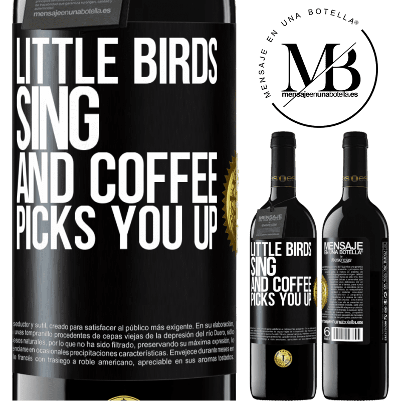 24,95 € Free Shipping | Red Wine RED Edition Crianza 6 Months Little birds sing and coffee picks you up Black Label. Customizable label Aging in oak barrels 6 Months Harvest 2018 Tempranillo