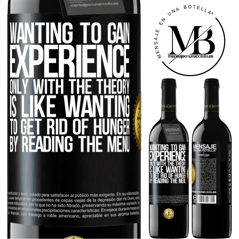 24,95 € Free Shipping | Red Wine RED Edition Crianza 6 Months Wanting to gain experience only with the theory, is like wanting to get rid of hunger by reading the menu Black Label. Customizable label Aging in oak barrels 6 Months Harvest 2018 Tempranillo