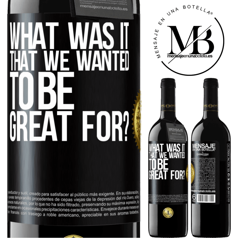 24,95 € Free Shipping | Red Wine RED Edition Crianza 6 Months what was it that we wanted to be great for? Black Label. Customizable label Aging in oak barrels 6 Months Harvest 2018 Tempranillo
