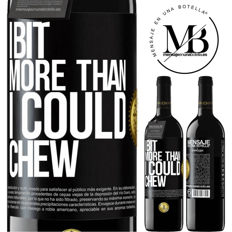 24,95 € Free Shipping | Red Wine RED Edition Crianza 6 Months I bit more than I could chew Black Label. Customizable label Aging in oak barrels 6 Months Harvest 2018 Tempranillo