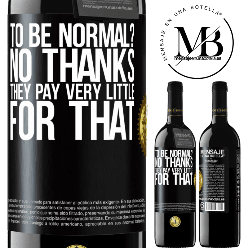 24,95 € Free Shipping | Red Wine RED Edition Crianza 6 Months to be normal? No thanks. They pay very little for that Black Label. Customizable label Aging in oak barrels 6 Months Harvest 2018 Tempranillo
