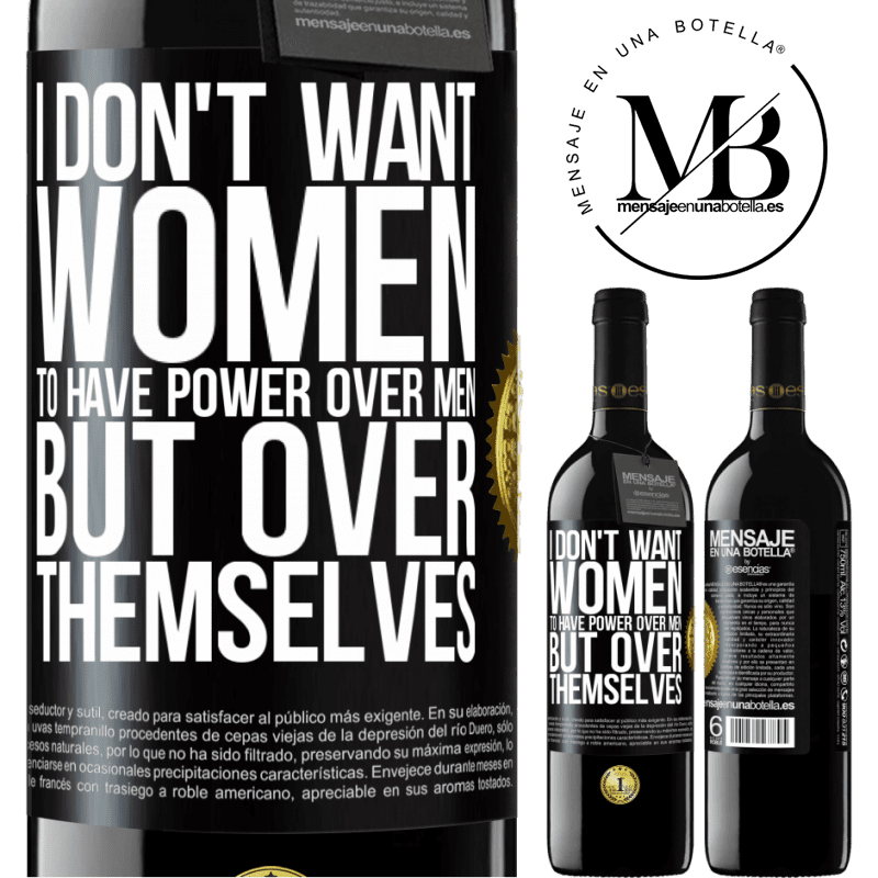 24,95 € Free Shipping | Red Wine RED Edition Crianza 6 Months I don't want women to have power over men, but over themselves Black Label. Customizable label Aging in oak barrels 6 Months Harvest 2018 Tempranillo