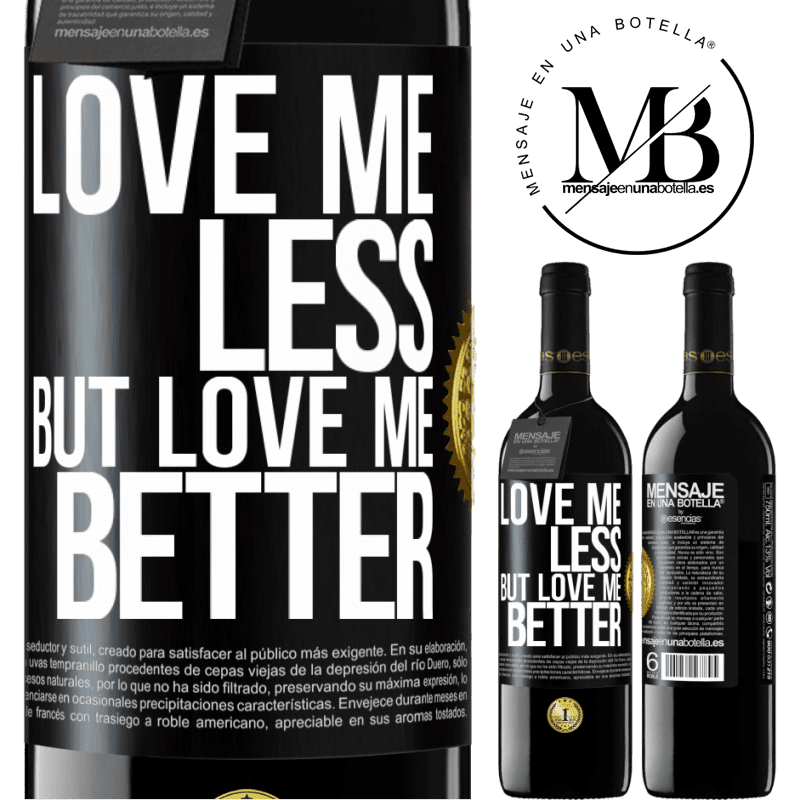 24,95 € Free Shipping | Red Wine RED Edition Crianza 6 Months Love me less, but love me better Black Label. Customizable label Aging in oak barrels 6 Months Harvest 2018 Tempranillo