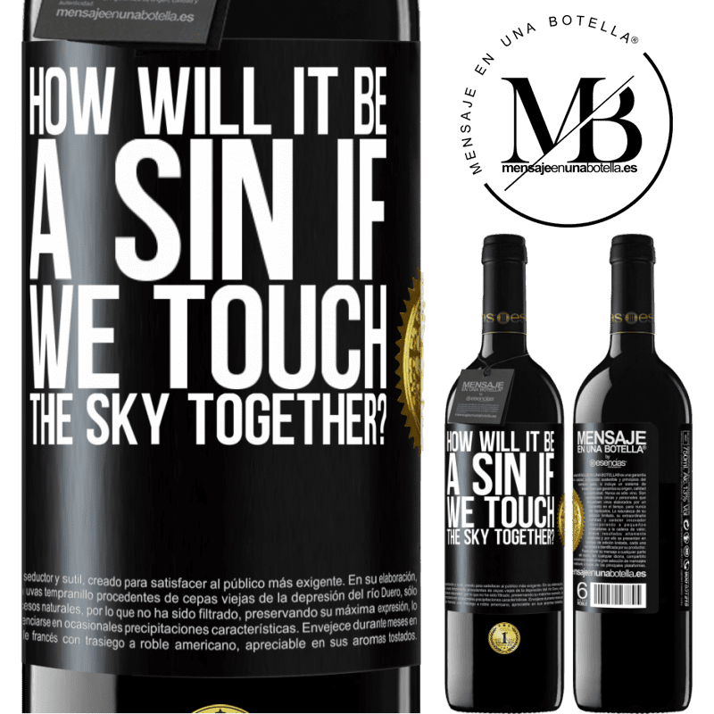 24,95 € Free Shipping | Red Wine RED Edition Crianza 6 Months How will it be a sin if we touch the sky together? Black Label. Customizable label Aging in oak barrels 6 Months Harvest 2018 Tempranillo
