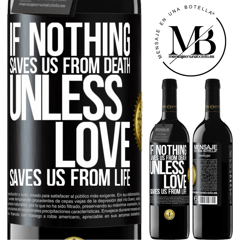 24,95 € Free Shipping | Red Wine RED Edition Crianza 6 Months If nothing saves us from death, unless love saves us from life Black Label. Customizable label Aging in oak barrels 6 Months Harvest 2018 Tempranillo