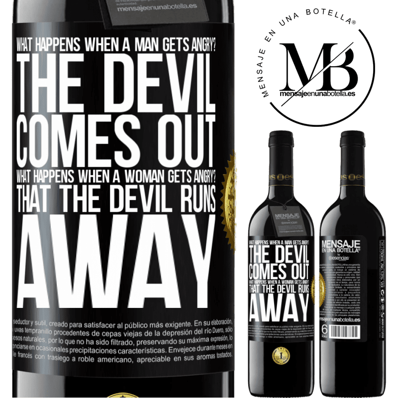 24,95 € Free Shipping | Red Wine RED Edition Crianza 6 Months what happens when a man gets angry? The devil comes out. What happens when a woman gets angry? That the devil runs away Black Label. Customizable label Aging in oak barrels 6 Months Harvest 2018 Tempranillo