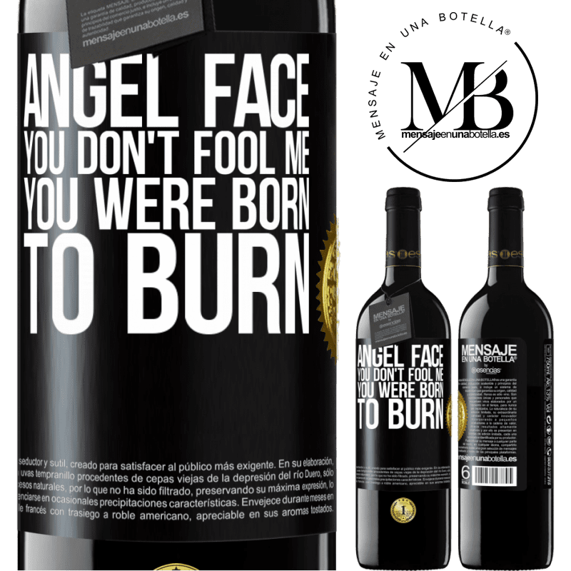 24,95 € Free Shipping | Red Wine RED Edition Crianza 6 Months Angel face, you don't fool me, you were born to burn Black Label. Customizable label Aging in oak barrels 6 Months Harvest 2018 Tempranillo
