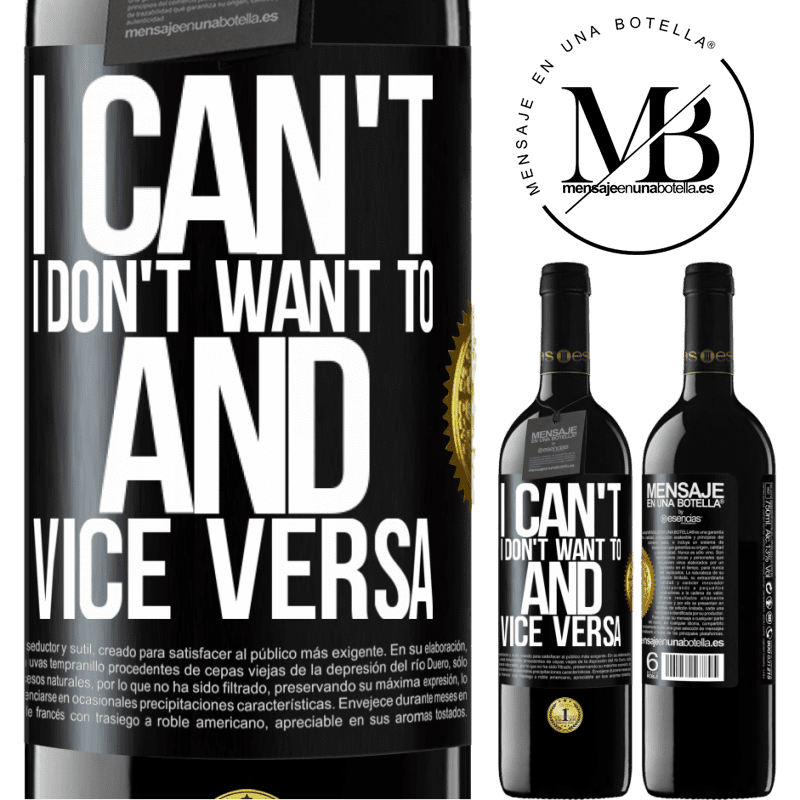24,95 € Free Shipping | Red Wine RED Edition Crianza 6 Months I can't, I don't want to, and vice versa Black Label. Customizable label Aging in oak barrels 6 Months Harvest 2018 Tempranillo