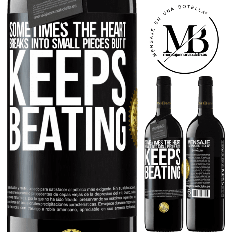 24,95 € Free Shipping | Red Wine RED Edition Crianza 6 Months Sometimes the heart breaks into small pieces, but it keeps beating Black Label. Customizable label Aging in oak barrels 6 Months Harvest 2018 Tempranillo
