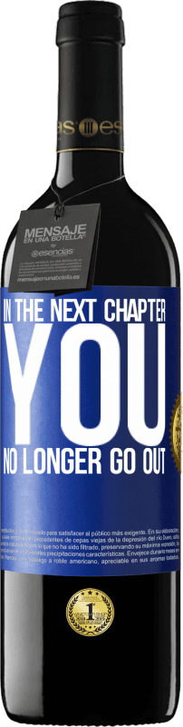 24,95 € Free Shipping | Red Wine RED Edition Crianza 6 Months In the next chapter, you no longer go out Blue Label. Customizable label Aging in oak barrels 6 Months Harvest 2018 Tempranillo
