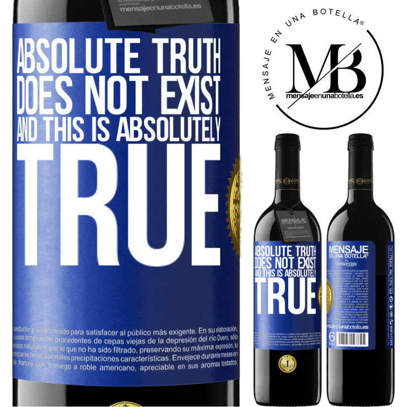 24,95 € Free Shipping | Red Wine RED Edition Crianza 6 Months Absolute truth does not exist ... and this is absolutely true Blue Label. Customizable label Aging in oak barrels 6 Months Harvest 2018 Tempranillo