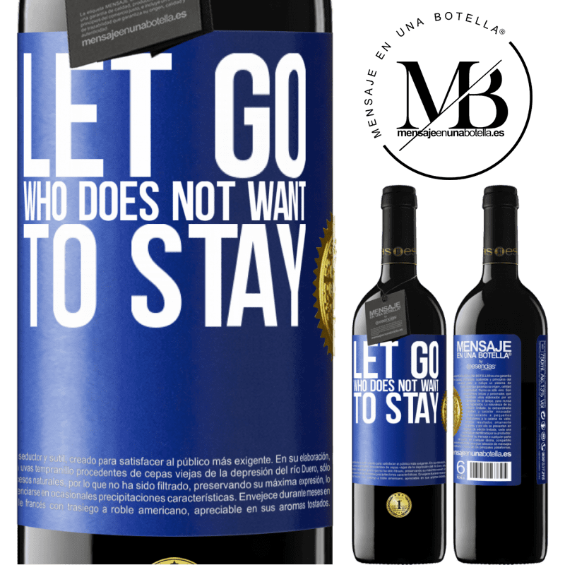 24,95 € Free Shipping | Red Wine RED Edition Crianza 6 Months Let go who does not want to stay Blue Label. Customizable label Aging in oak barrels 6 Months Harvest 2018 Tempranillo