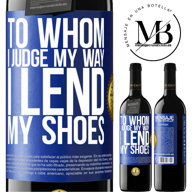 24,95 € Free Shipping | Red Wine RED Edition Crianza 6 Months To whom I judge my way, I lend my shoes Blue Label. Customizable label Aging in oak barrels 6 Months Harvest 2018 Tempranillo