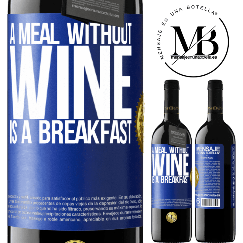 24,95 € Free Shipping | Red Wine RED Edition Crianza 6 Months A meal without wine is a breakfast Blue Label. Customizable label Aging in oak barrels 6 Months Harvest 2018 Tempranillo
