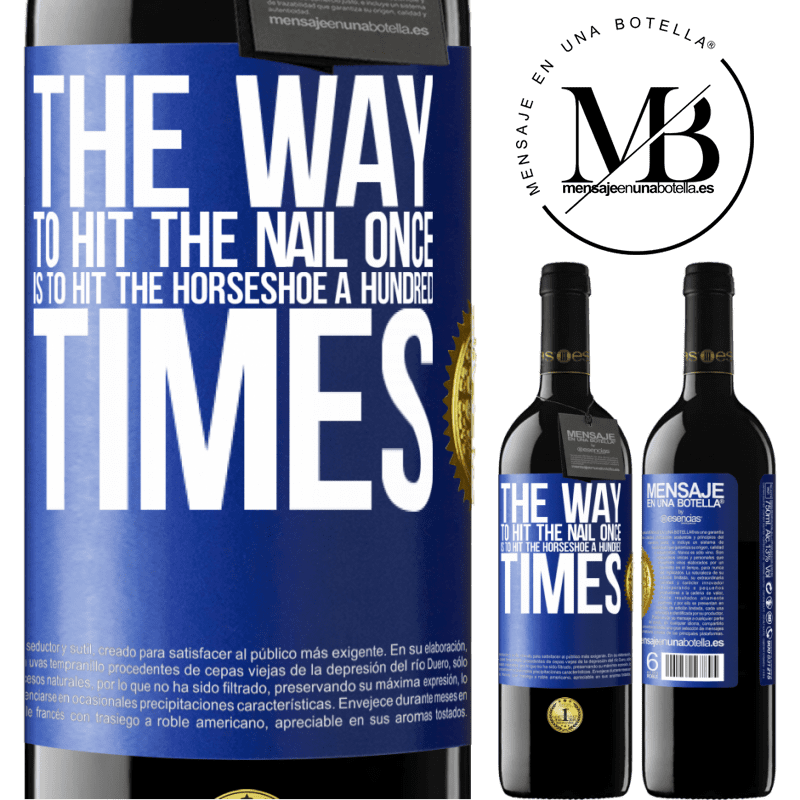 24,95 € Free Shipping | Red Wine RED Edition Crianza 6 Months The way to hit the nail once is to hit the horseshoe a hundred times Blue Label. Customizable label Aging in oak barrels 6 Months Harvest 2018 Tempranillo