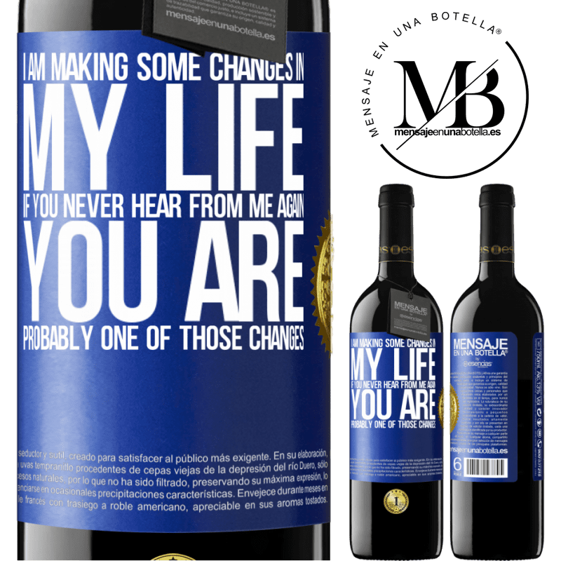 24,95 € Free Shipping | Red Wine RED Edition Crianza 6 Months I am making some changes in my life. If you never hear from me again, you are probably one of those changes Blue Label. Customizable label Aging in oak barrels 6 Months Harvest 2018 Tempranillo