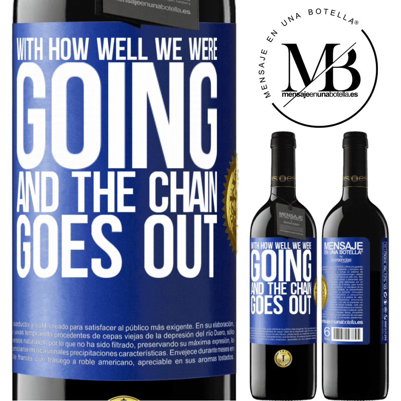 24,95 € Free Shipping | Red Wine RED Edition Crianza 6 Months With how well we were going and the chain goes out Blue Label. Customizable label Aging in oak barrels 6 Months Harvest 2018 Tempranillo