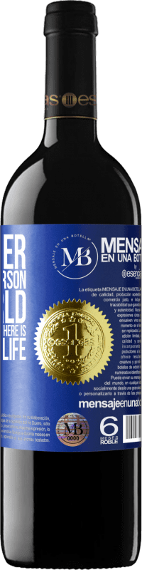 «Remember that every person is a world, and not in all worlds there is intelligent life» RED Edition Crianza 6 Months